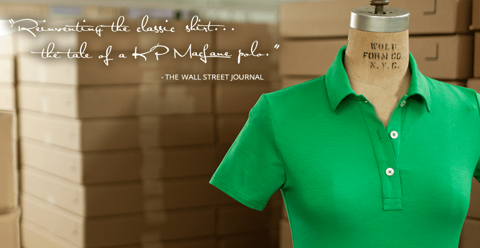 The Wall Street Journal - Reinventing the Classic Shirt...the Tale of the KP MacLane Polo.