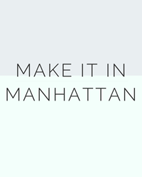 Make it in Manhattan