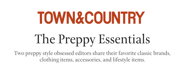 Town and Country Preppy Essentials